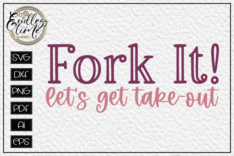 Fork It - Let's Get Take-out - A Funny Kitchen Sign SVG example image 1