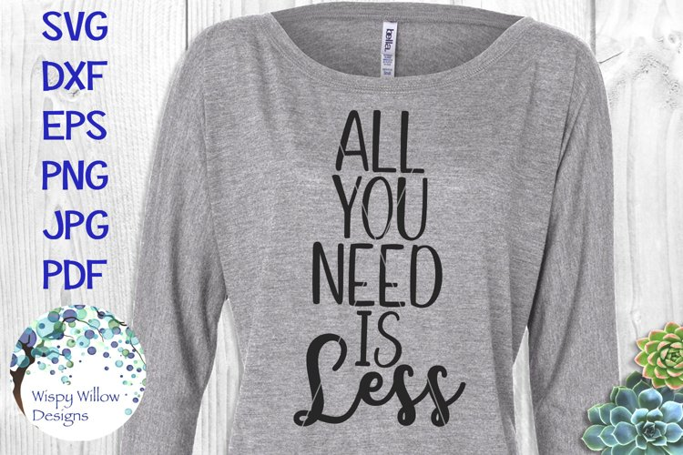 All You Need Is Less | Minimalism SVG Cut File example image 1