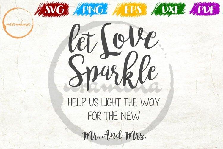 Let Love Sparkle Wedding SVG PDF PNG example image 1