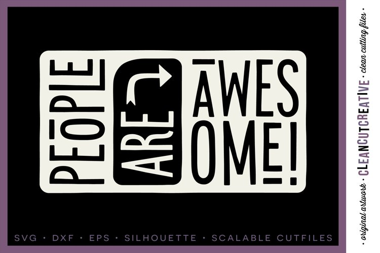 PEOPLE ARE AWESOME! - happy quote - Cricut & Silhouette file