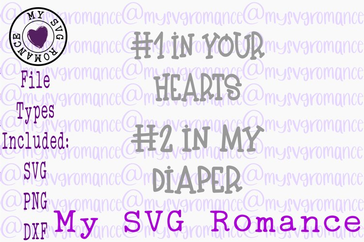 #1 In Your Hearts #2 In My Diaper SVG DXF PNG Funny Baby