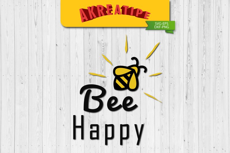 Bee Happy SVG | Sublimation | SVG | Cut File example image 1