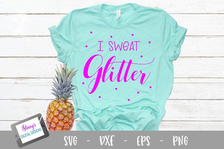 I sweat glitter SVG - crafter cut file