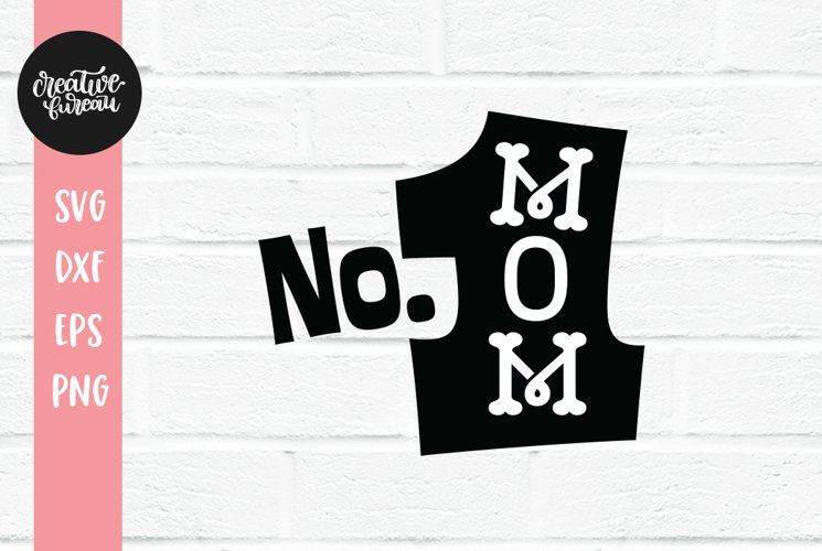 Number One Mom SVG DXF, No 1 Mom SVG, Best Mom SVG example image 1
