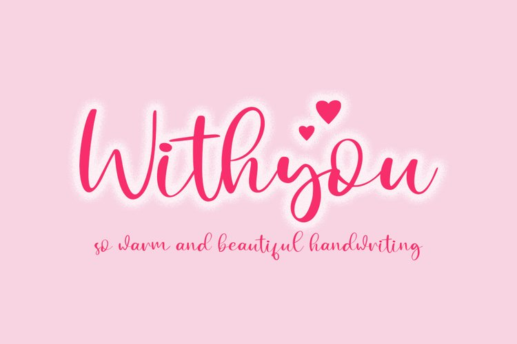 Withyou so Warm and Beautiful Handwriting example image 1