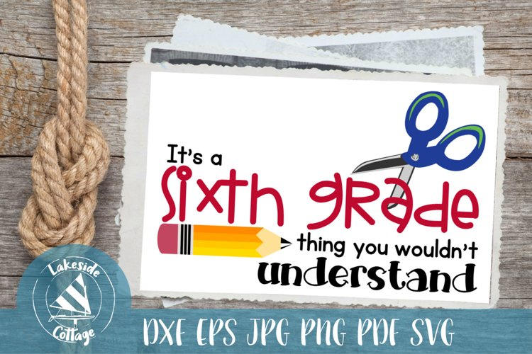 Its a Sixth Grade Thing - back to school svg dxf eps jpg