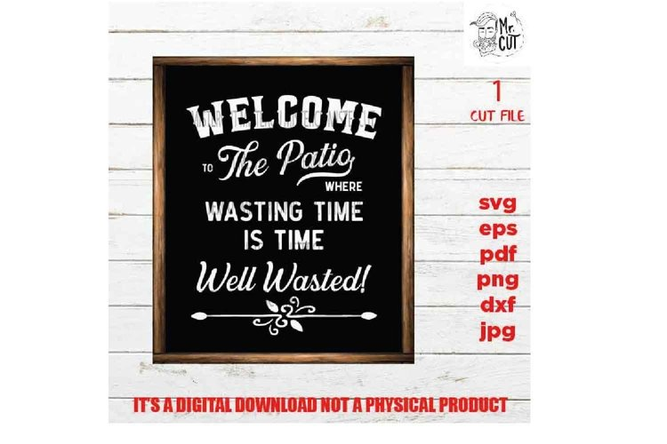 Welcome to our Patio svg, time well wasted dxf, jpg transfer example image 1