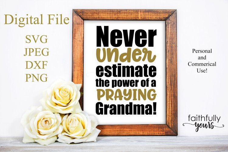 Never underestimate the power of a praying grandma svg example image 1