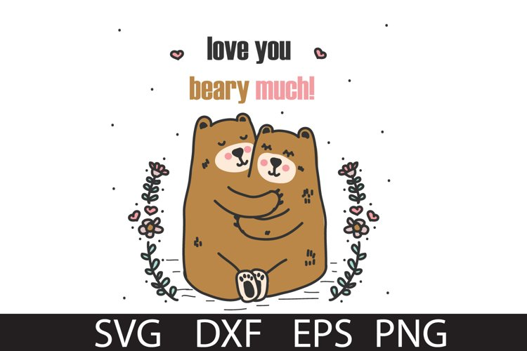 Beary Much SVG DXF PNG EPS
