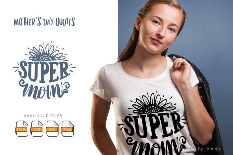 Download Super Mom Lettering Quotes 1104848 Hand Lettered Design Bundles