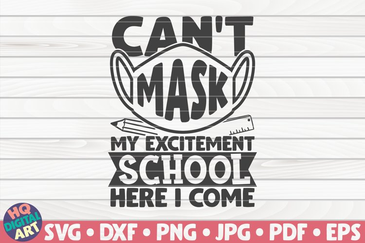 Can't mask my excitement School here I come SVG example image 1
