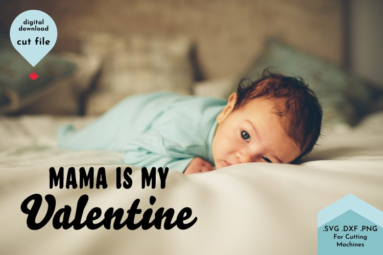 Mama is my Valentine, Baby shirt svg, February Baby example 2