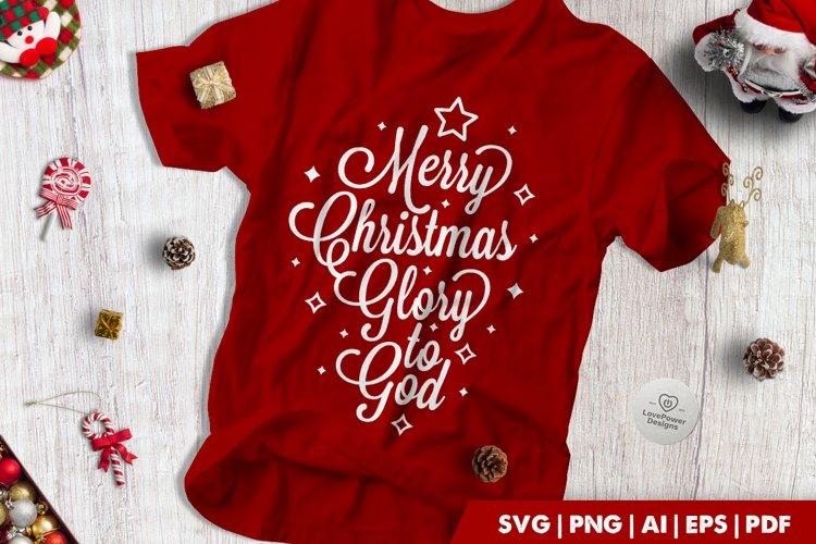 Christmas SVG | Merry Christmas Glory to God SVG example image 1