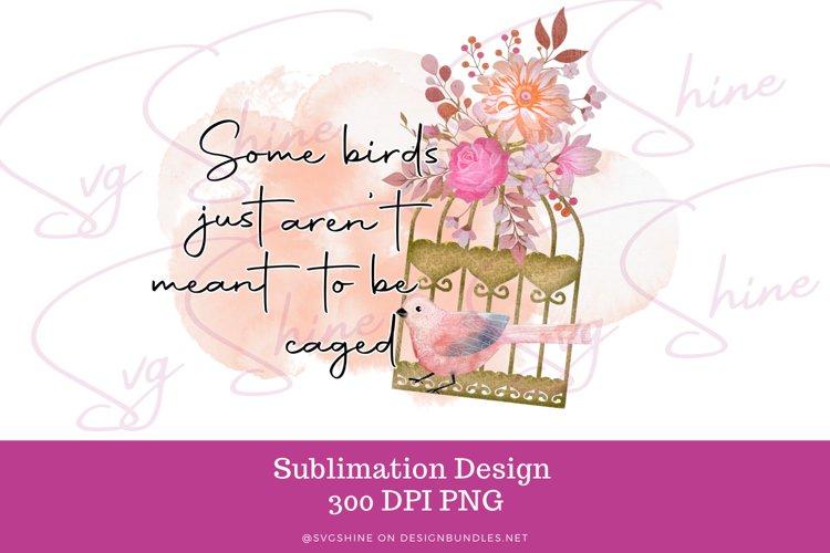 Sublimation Inspirational Bird QuotePNG
