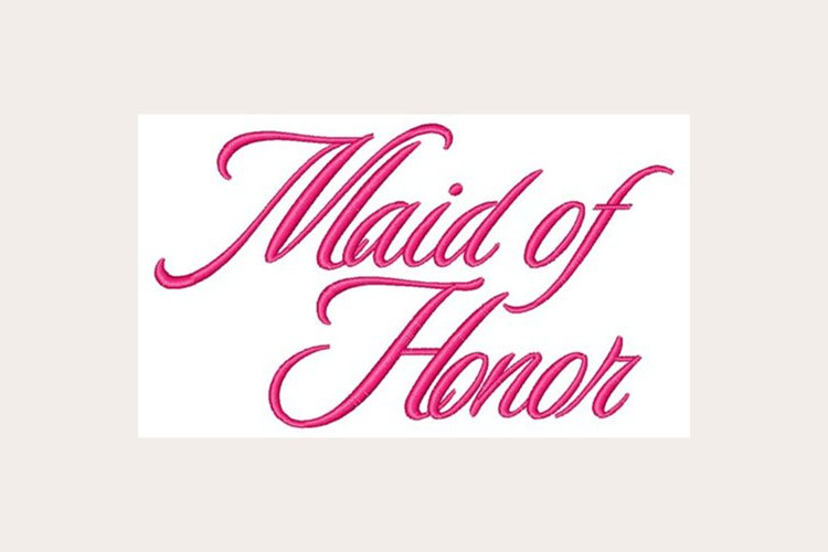 Maid Of Honor - Machine Embroidery Design example image 1