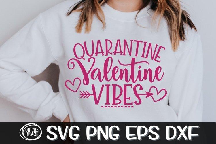 Quarantine Valentine Vibes - Quarantine Svg- SVG PNG EPS DXF example image 1