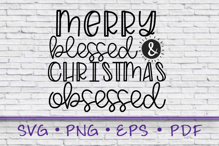 Merry Blessed Christmas Obsessed, Christmas Saying, Merry example image 1