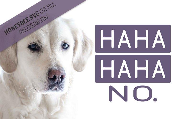 HaHa No SVG Cut File example image 1