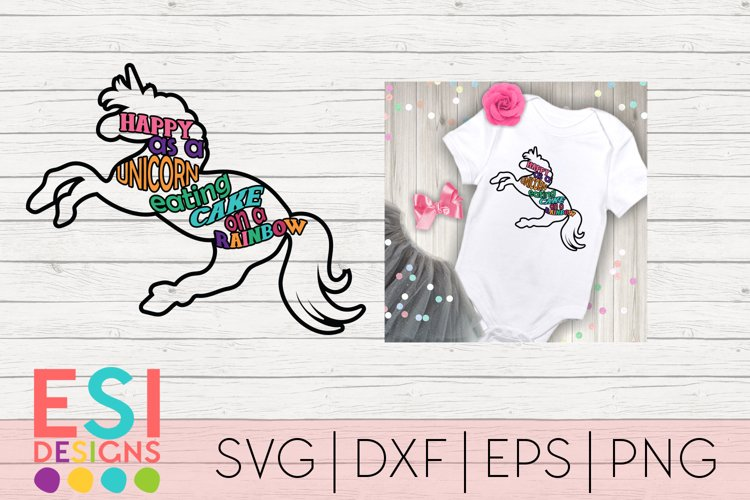 Happy as a Unicorn Eating Cake on a Rainbow|SVG DXF EPS PNG
