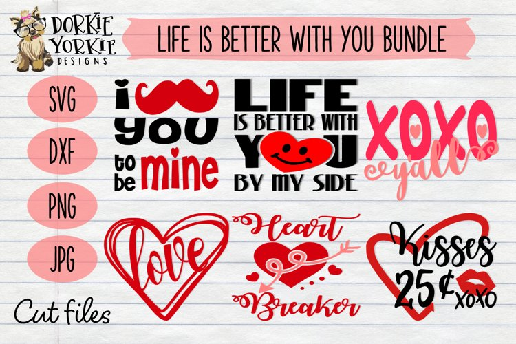 Life is better with you by my side BUNDLE - SVG Valentine