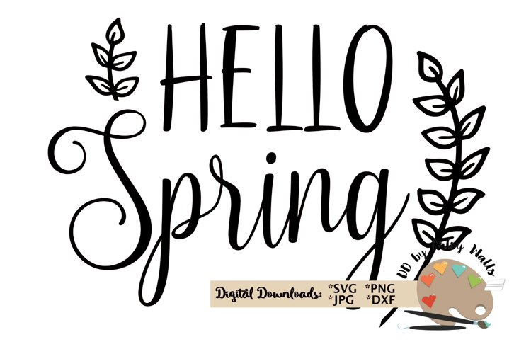 Hello Spring Svg Cut File Spring Decor Svg Spring Quote Svg 232881 Svgs Design Bundles