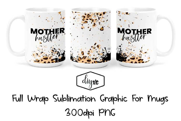 Mother Hustler |Mug Wrap|Mom Sublimation Tumbler