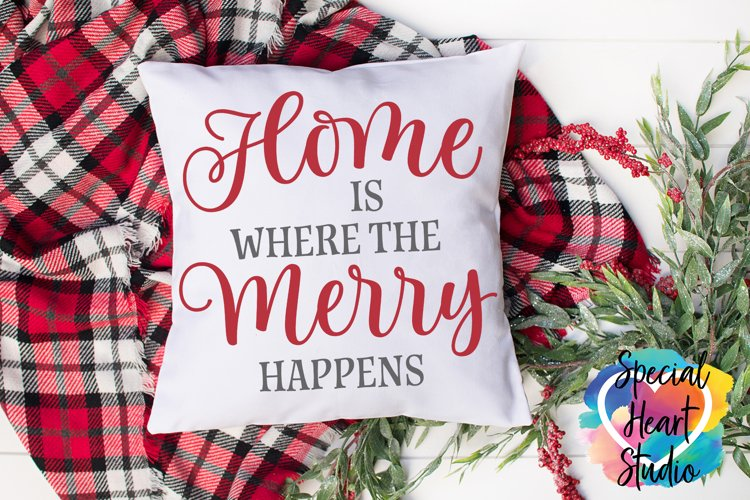 Home Is Where The Merry Happens - A Christmas SVG Cut File