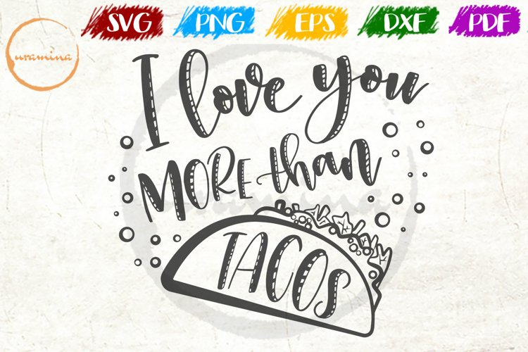 I Love You More Than Tacos Love Couple Anniversary Quote Art example image 1