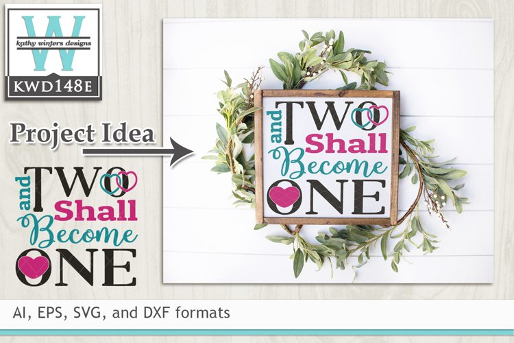 Wedding SVG - Two Shall Become One example image 1