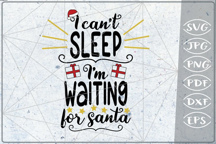 I Can't Sleep I'm Waiting For Santa SVG Merry Christmas File example image 1