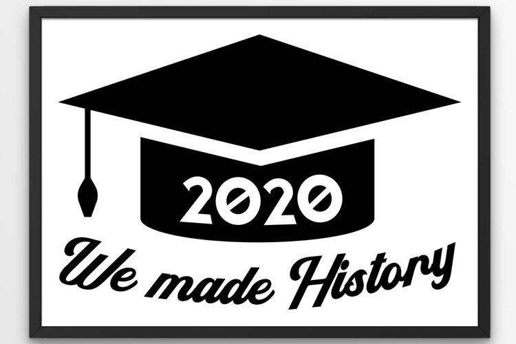 Graduation 2020 SVG Class 2020 SVG We made History