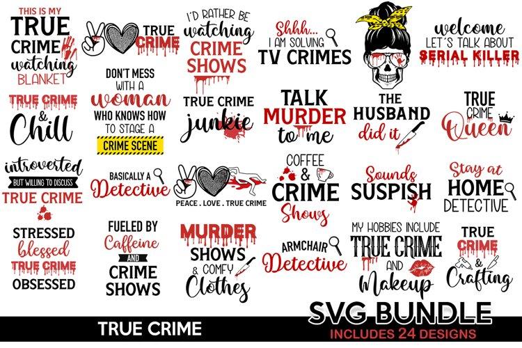 True Crime bundle svg, True Crime SVG, Murder svg, Funny svg example image 1