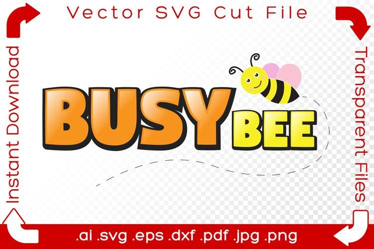 Busy Bee Text Vector SVG Fun Bumblebee Cartoon Word Cut File example image 1