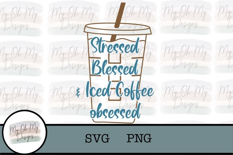 Stressed Bless & Iced Coffee Obsessed - SVG/PNG example image 1