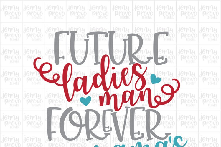 Future Ladies Man, Forever Mama's Boy - Cutting File in SVG, EPS, PNG and JPEG for Cricut & Silhouette example image 1