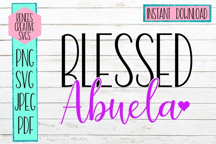 Blessed Abuela W/ Heart | Abuela SVG | SVG Cutting File example image 1