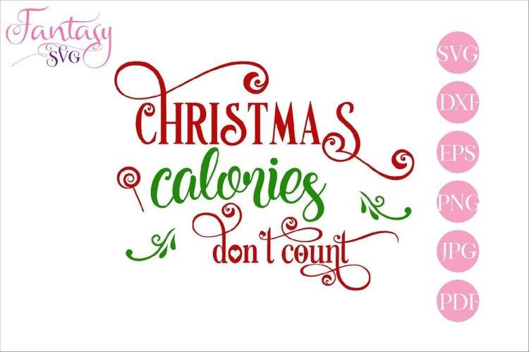 Christmas Calories Dont Count - SVG Cut File