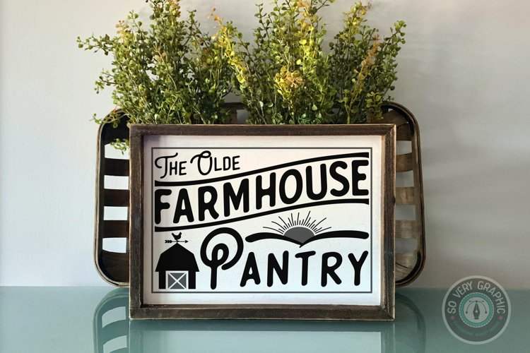 The Olde Farmhouse Pantry Vintage Sign SVG Cut File