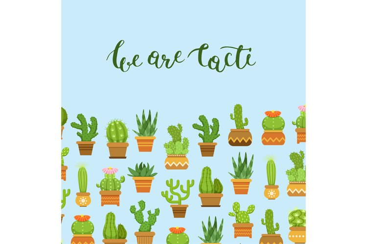 Vector cacti in plant pots illustration with lettering We ar example image 1