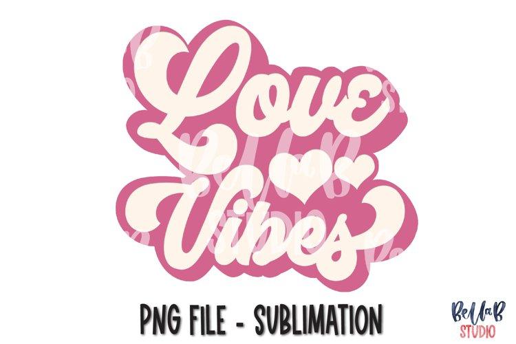 Retro Love Vibes Sublimation Design, Valentine's Day Design example image 1