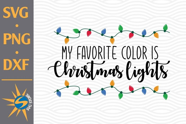 My Favorite Color is Christmas Light SVG, PNG, DXF Files example image 1