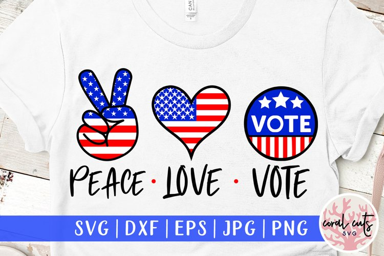 Peace love vote - US Election Quote SVG example image 1