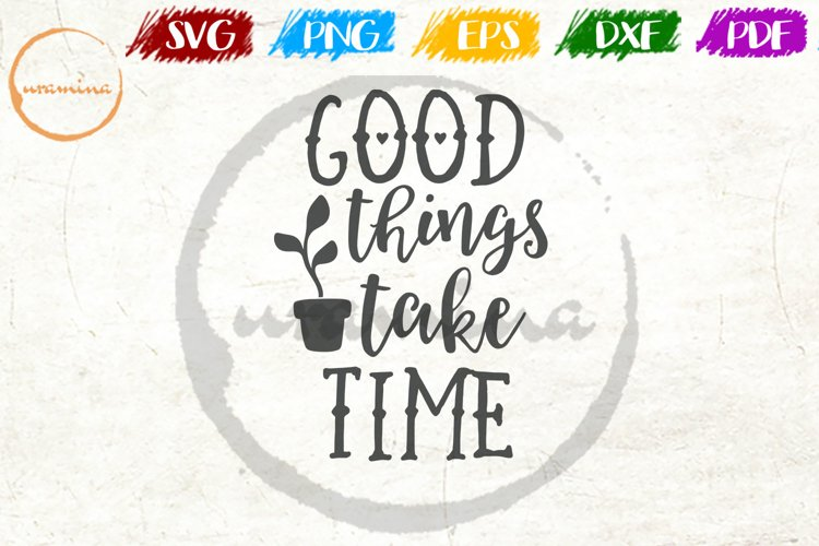 Good Things Take Time Kitchen Quote Art example image 1