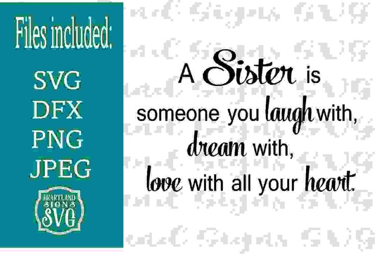 A Sister is Someone you laugh dream love SVG