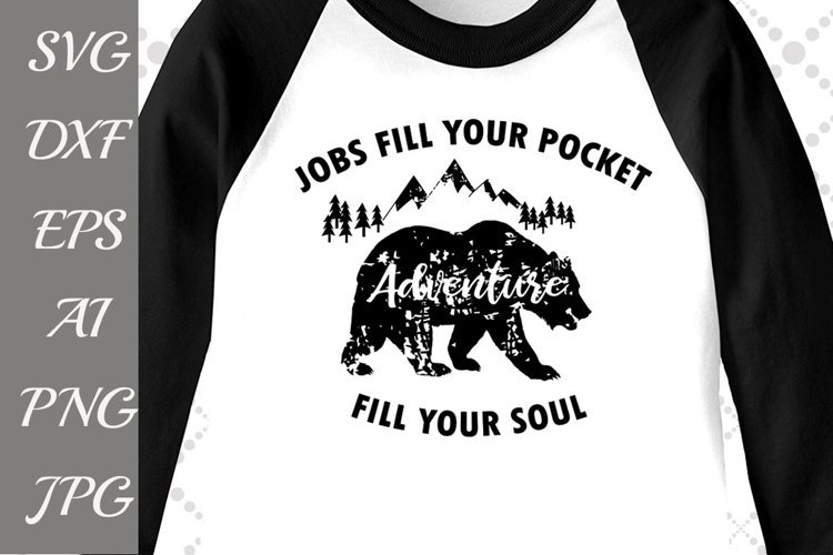 """Adventure Fill Your Soul Svg: """"MOUNTAINS SVG"""" Camping Svg,Bear Svg,DIY Outdoors example image 1"""