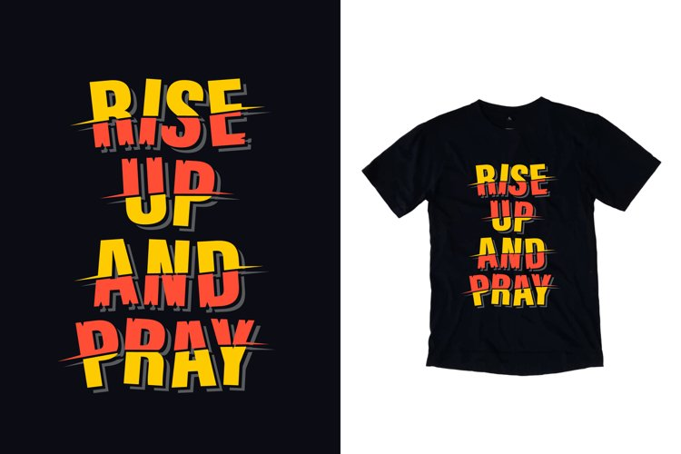 Rise up and pray modern typography quote t shirt design example image 1