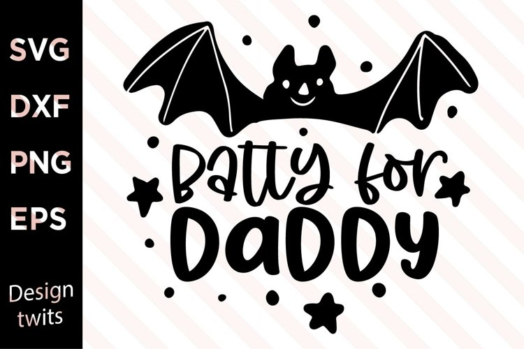Batty For Daddy SVG example image 1