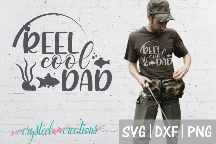 Reel Cool Dad SVG, DXF, PNG, Fishing