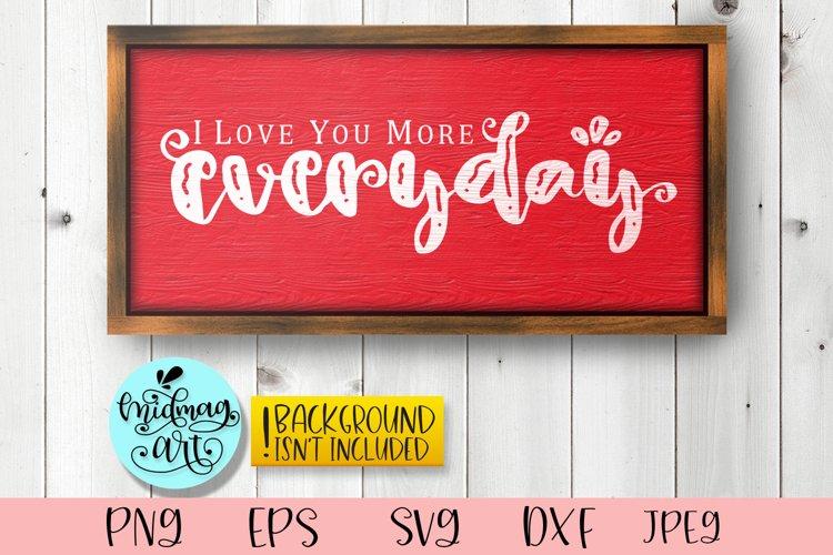 I love you more everyday sign svg, home decor svg