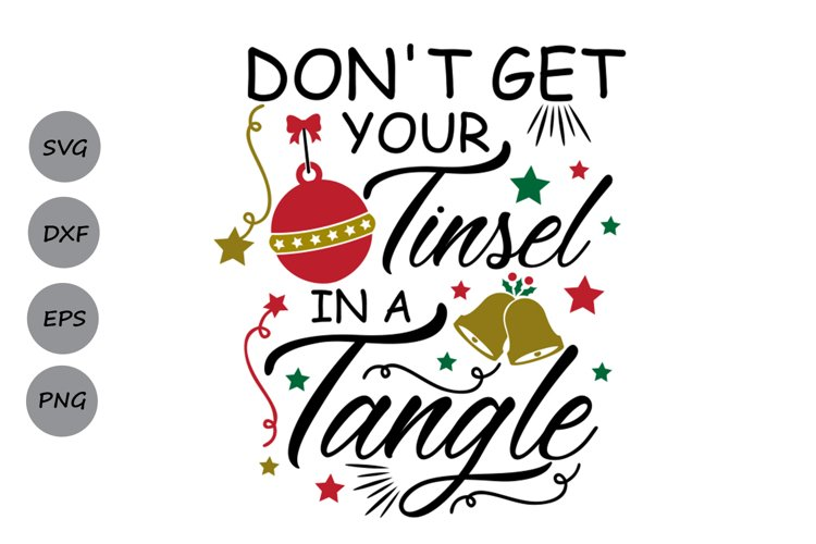 don't get your tinsel in a tangle svg, christmas svg, winter example image 1